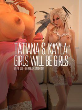 TheDude3dX – Tatiana And Kayla – Girls Will Be Girls